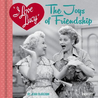 I Love Lucy: The Joys of Friendship book