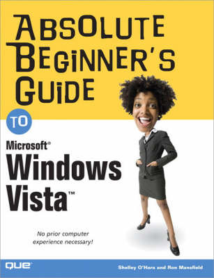 Absolute Beginner's Guide to Microsoft Windows Vista by Shelley O'Hara