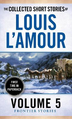 The Collected Short Stories of Louis L'Amour, Volume 5 The Collected Short Stories Of Louis L'amour, Volume 5 Volume 5 by Louis L'Amour