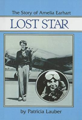 Lost Star, the Story of Amelia Earhart by Patricia Lauber