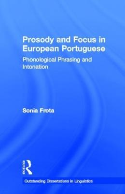 Prosody and Focus in European Portuguese book