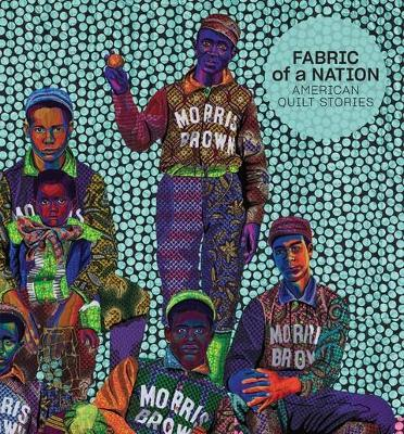 Fabric of a Nation: American Quilt Stories by Pamela A. Parmal