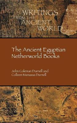 The Ancient Egyptian Netherworld Books by John Coleman Darnell