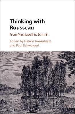 Thinking with Rousseau by Helena Rosenblatt