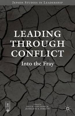 Leading through Conflict by Dejun Tony Kong