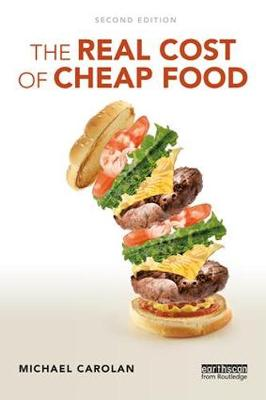 The Real Cost of Cheap Food by Michael Carolan