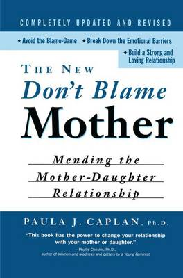 New Don't Blame Mother by Paula Caplan