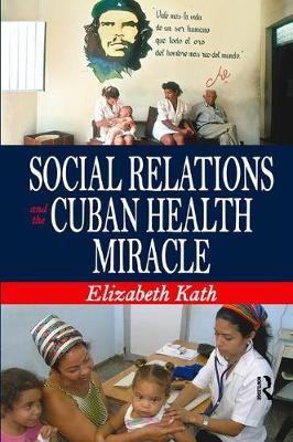 Social Relations and the Cuban Health Miracle book