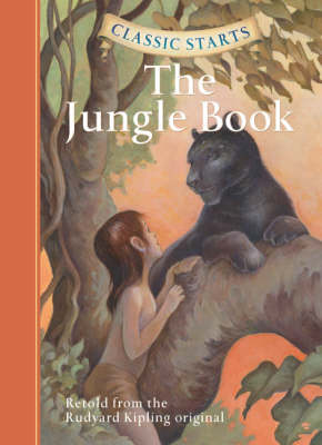 Classic Starts (R): The Jungle Book by Rudyard Kipling