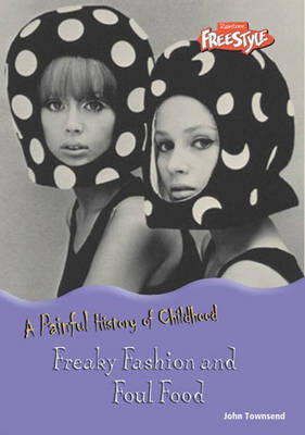 Freaky Fashion and Foul Food book