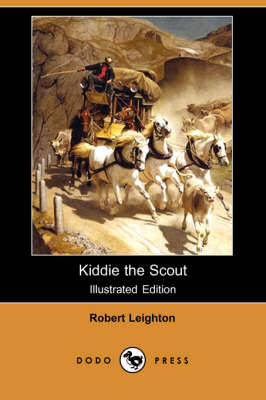 Kiddie the Scout (Illustrated Edition) (Dodo Press) by Dr Robert Leighton