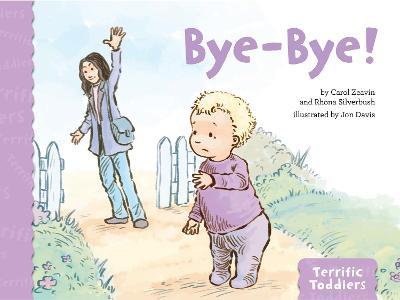 Bye-Bye! by Carol Zeavin