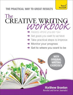 The Creative Writing Workbook by Matthew Branton