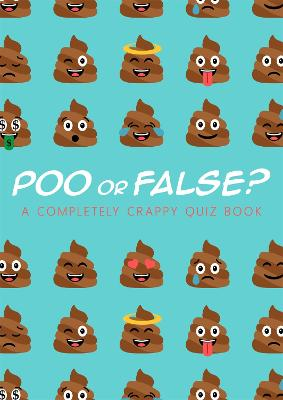Poo or False?: A completely crappy quiz book, perfect for secret santa! book