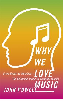Why We Love Music by John Powell