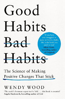 Good Habits, Bad Habits: The Science of Making Positive Changes That Stick book