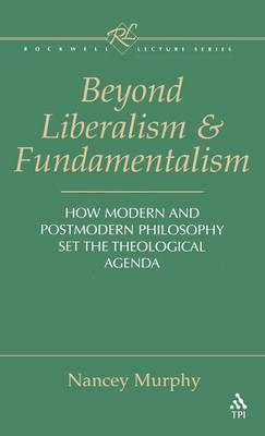 Beyond Liberalism and Fundamentalism by Nancey Murphy