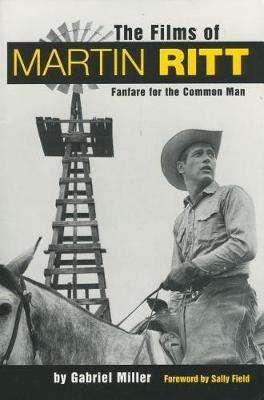 The Films of Martin Ritt by Gabriel Miller