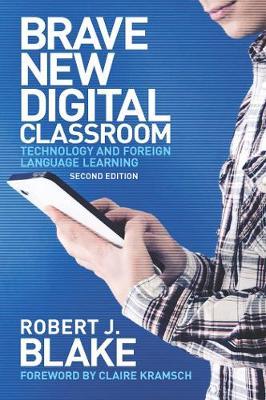 Brave New Digital Classroom by Robert J. Blake