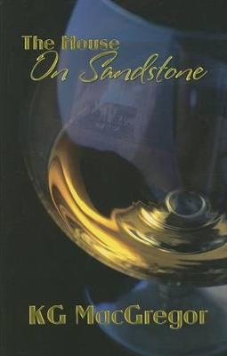 The House on Sandstone by K.G. MacGregor