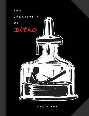 Creativity Of Ditko by Steve Ditko