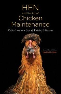 Hen and the Art of Chicken Maintenance by Martin Gurdon