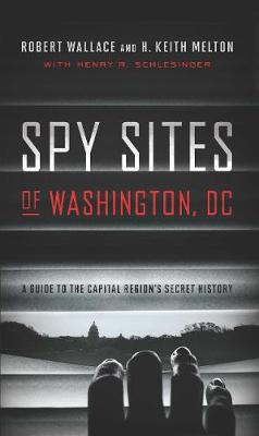 Spy Sites of Washington, DC by Robert Wallace