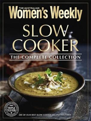 Slow Cooker: The Complete Collection book