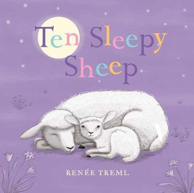 Ten Sleepy Sheep by Renee Treml