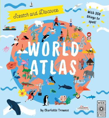 Scratch and Learn World Atlas by Charlotte Trounce