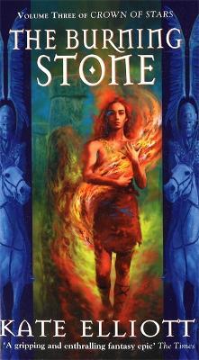 The Burning Stone by Kate Elliott