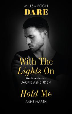 With the Lights On/Hold Me by Jackie Ashenden