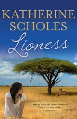 The Lioness by Katherine Scholes