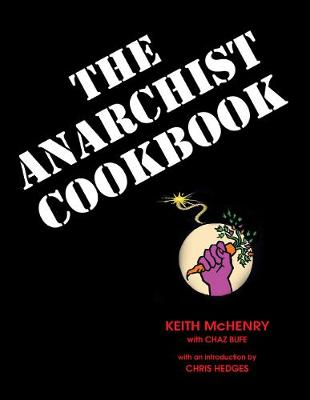 Anarchist Cookbook by Keith McHenry