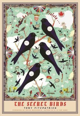 The Secret Birds by Tony Fitzpatrick