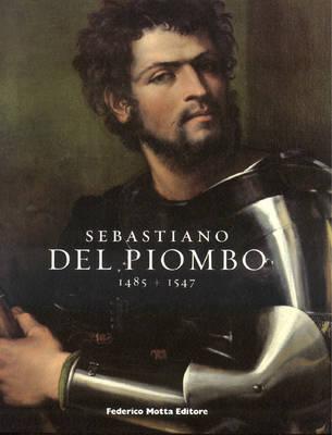 Sebastiano Del Piombo: 1485 - 1547 by Claudio Strinati