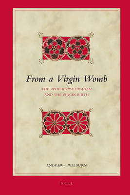 From a Virgin Womb by Andrew J. Welburn