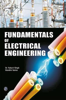 Fundamentals of Electrical Engineering by Yaduvir Singh