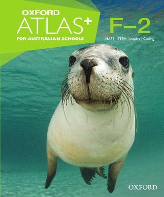 Oxford Atlas for Australian Schools Years F-2 by Oxford Atlas