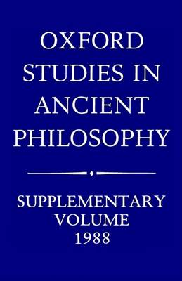 Oxford Studies in Ancient Philosophy: Supplementary Volume: 1988 by Julia Annas