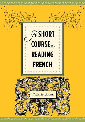 A Short Course in Reading French by Celia Brickman