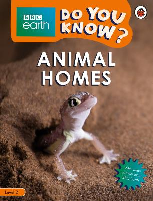 Do You Know? Level 2 - BBC Earth Animal Homes by Ladybird
