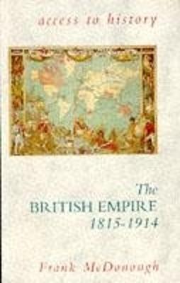 Access To History: The British Empire, 1815-1914 by Frank McDonough