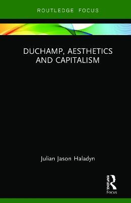 Duchamp, Aesthetics and Capitalism book