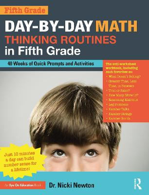 Day-by-Day Math Thinking Routines in Fifth Grade: 40 Weeks of Quick Prompts and Activities by Nicki Newton