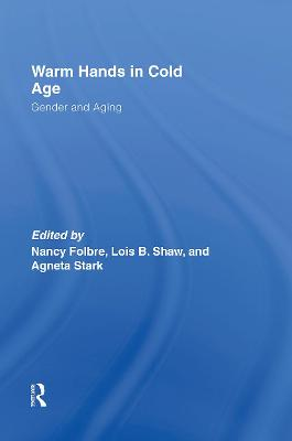 Warm Hands in Cold Age by Nancy Folbre