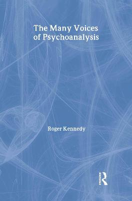 The Many Voices of Psychoanalysis by Roger Kennedy