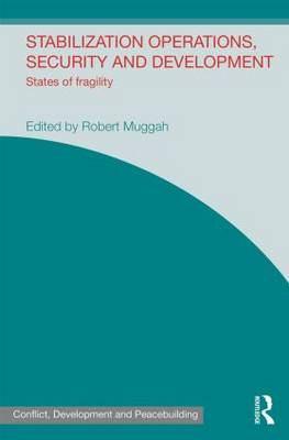 Stabilization Operations, Security and Development by Robert Muggah