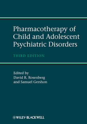 Pharmacotherapy of Child and Adolescent Psychiatric Disorders by David R. Rosenberg
