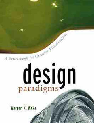 Design Paradigms: A Sourcebook for Creative Visualization by Mindy L. Kornhaber